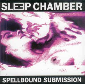 Sleep Chamber -  обложка альбома Spellbound Submission