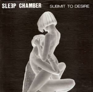 Обложка  альбома Submit To Desire группы Sleep Chamber